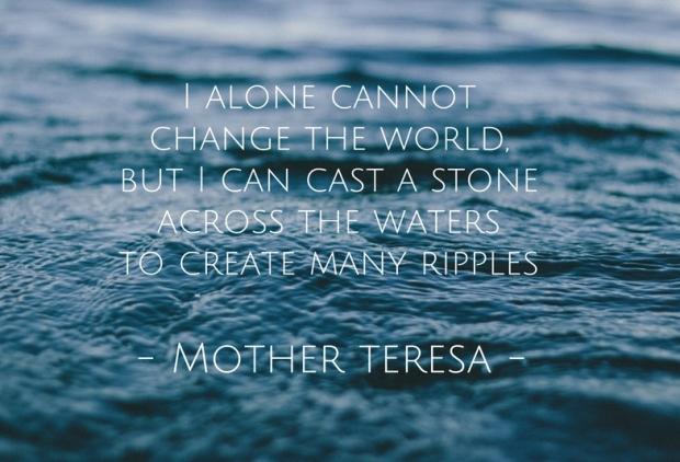 quote stone ripples teresa 1